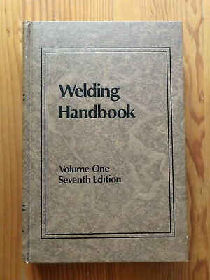 AWS Welding Handbook, Volume 1, Seventh Edition. • 10£