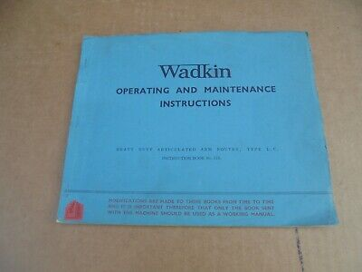 Wadkin Operating & Maintenance Instructions Articulated Arm Router Type L. C. • 25£