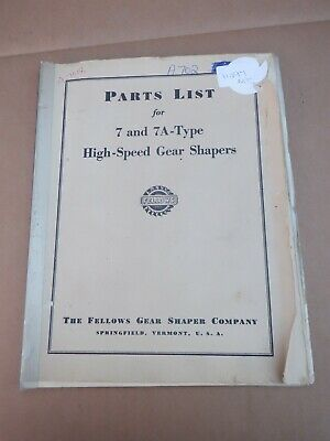 Fellows 7 & 7a Type High Speed Gear Shapers Parts List • 30£