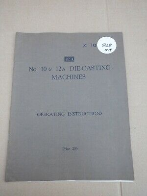 E.M.B. No 10 & 12A DIE-CASTING MACHINES OPERATING INSTRUCTIONS • 15£