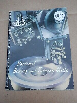 Webster & Bennett Single Column Vertical Boring & Turning Information Catalogue • 25£