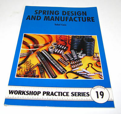 Spring Design And Manufacture -  Workshop Practice Series Book 19 • 7.75£