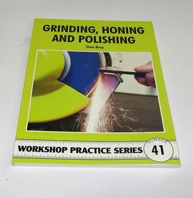 Grinding Honing And Polishing -  Workshop Practice Series Book 41 • 7.75£