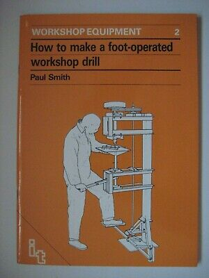 How To Make A Foot Operated Work Shop Drill Paul Smith Workshop Equipment No 2 • 9.99£