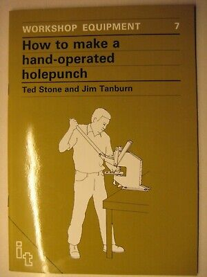 How To Make A Hand Operated Hole Punch T Stone J Tanburn Workshop Equipment No 7 • 9.99£