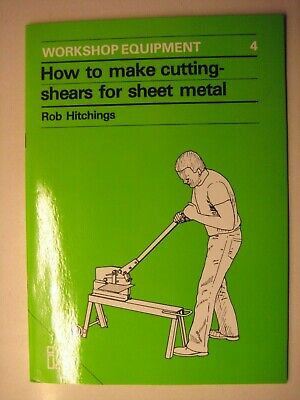 How To Make Cutting Shears For Metal Work Rob Hitchings Workshop Equipment No 4 • 12£