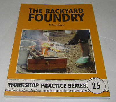 The Backyard Foundry -  Workshop Practice Series Book 25 • 7.75£