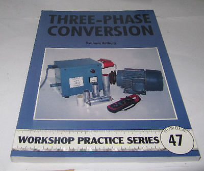 Three Phase Conversion -  Workshop Practice Series Book 47 • 7.75£
