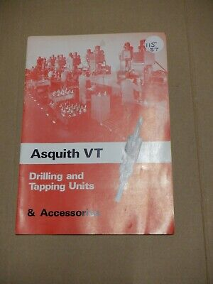 Asquith Vt Drilling & Tapping Units & Accessories Catalogue • 15£