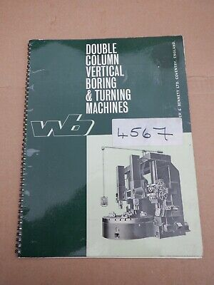 Webster & Bennett Double Column Vertical Boring & Turning Information Catalogue • 25£
