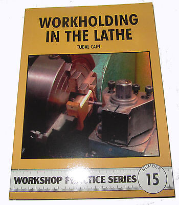 Workholding In The Lathe -  Workshop Practice Series Book 15 • 7.75£