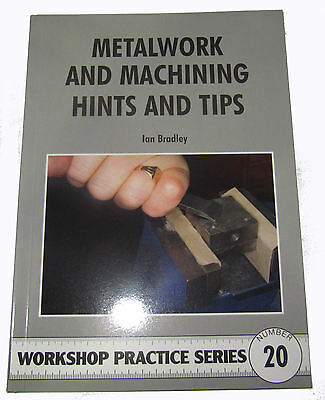 Metalwork And Machining Hints And Tips -  Workshop Practice Series Book 20 • 7.75£