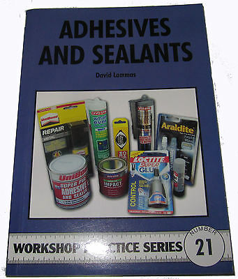 Adhesives And Sealants -  Workshop Practice Series Book 21 • 7.75£