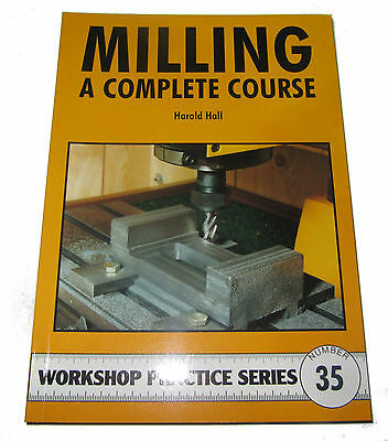 Milling A Complete Course -  Workshop Practice Series Book 35 • 7.75£